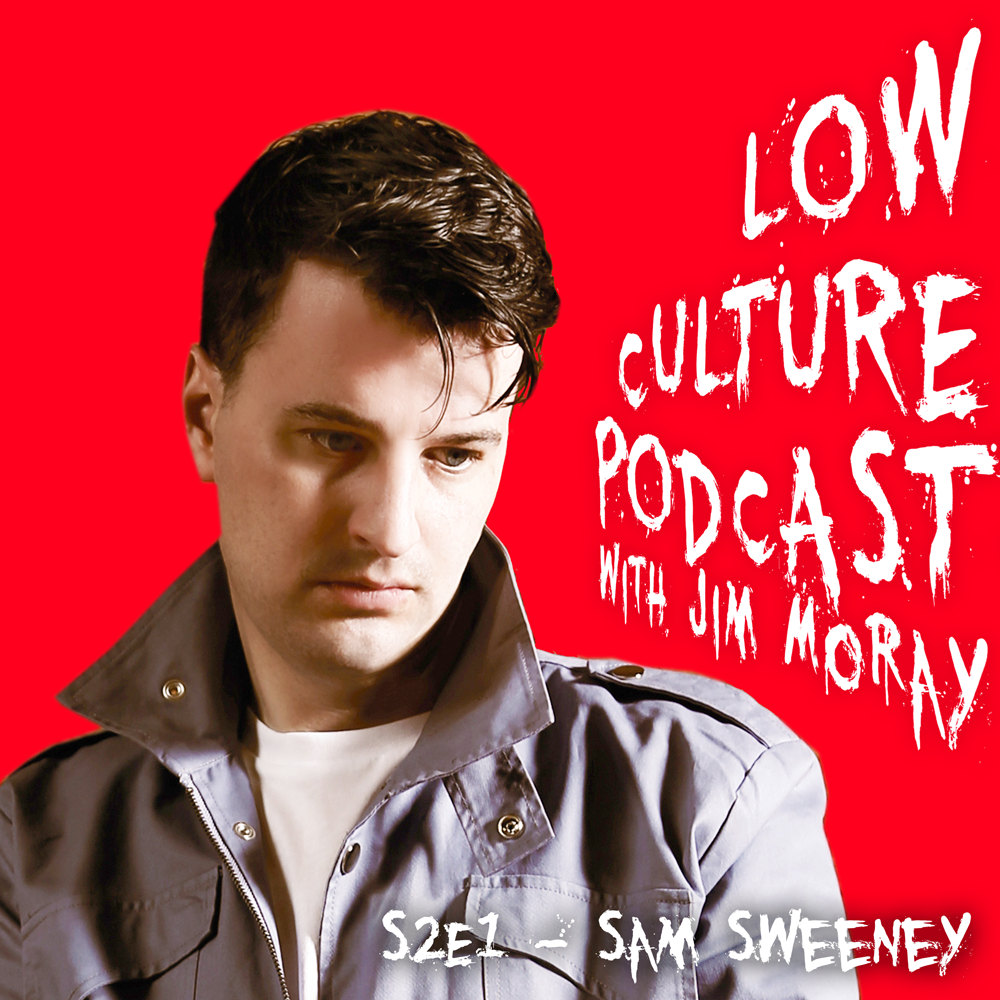 Low Culture Podcast S2E1 - Sam Sweeney